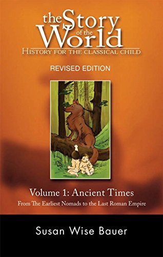 The-Story-of-the-World-History-for-the-Classical-Child-Volume-1-Ancient-Times-From-the-Earliest-Nomads-to-the-Last-Roman-Emperor-Revised-Edition