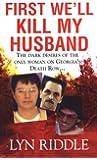 First We'll Kill My Husband (Pinnacle True Crime)