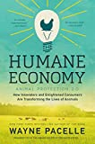 img - for The Humane Economy: How Innovators and Enlightened Consumers Are Transforming the Lives of Animals book / textbook / text book