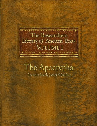 Download The Researchers Library of Ancient Texts: Volume One The Apocrypha Includes the Books of Enoch, Jasher, and Jubilees