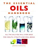 img - for The Essential Oils Handbook: All the Oils You Will Ever Need for Health, Vitality and Well-Being by Harding, Jennie (2008) Paperback book / textbook / text book