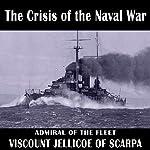 The Crisis of the Naval War | John Rushworth Jellicoe