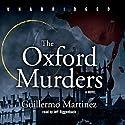 The Oxford Murders Hörbuch von Guillermo Martinez Gesprochen von: Jonathan Davis