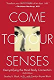 Come to Your Senses: Demystifying the Mind Body Connection