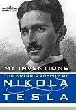 MY INVENTIONS: The Autobiography of Nikola Tesla (Cosimo Classics Biography) by Nikola Tesla