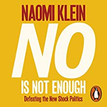 No Is Not Enough: Resisting the New Shock Politics and Winning the World We Need Audiobook by Naomi Klein Narrated by Brit Marling
