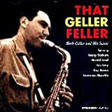 That Geller Feller: Herb Geller and His Sextet