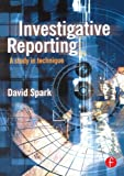 img - for Investigative Reporting: A study in technique (Journalism Media Manual,) book / textbook / text book