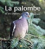 echange, troc Serge Lardos - La palombe et ses chasses