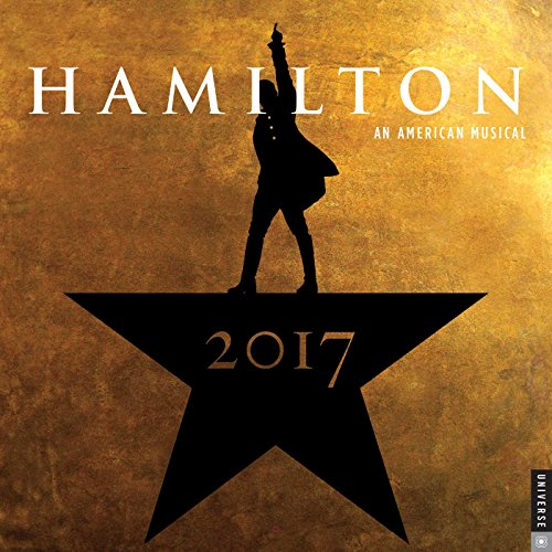 Hamilton 2017 Wall Calendar by Universe Publishing cover