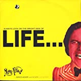 Monty Python Monty Python - Always Look On The Bright Side Of Life / I'm So Worried, I Bet They Don't Play This On The Radio (7