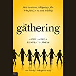 The Gathering: One Family's Adoption Story | Annie Laurie,Brian Richardson