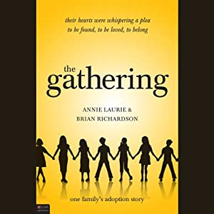 The Gathering: One Family's Adoption Story | [Annie Laurie, Brian Richardson]