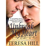 Unbreak My Heart ~ Teresa Hill