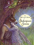 The Orchard Book of Shakespeare Stories