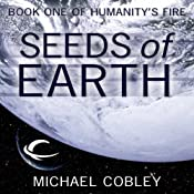 Seeds of Earth: Humanity's Fire, Book 1 | Michael Cobley