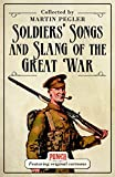 Soldiers Songs and Slang of the Great War (General Military)