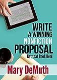 Write a Winning Nonfiction Proposal: Get that Book Deal