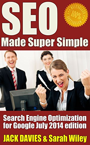 Jack Davies - SEO Made Super Simple - Search Engine Optimization for Google (July 2014 edition): SEO for 2014 and Beyond (Super Simple Series) (English Edition)