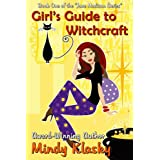Girl's Guide to Witchcraft: A Humorous Paranormal Romance (Jane Madison Series Book 1) ~ Mindy Klasky