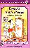 Dance with Rosie (Ballet Slippers) (0140385592) by Giff, Patricia Reilly