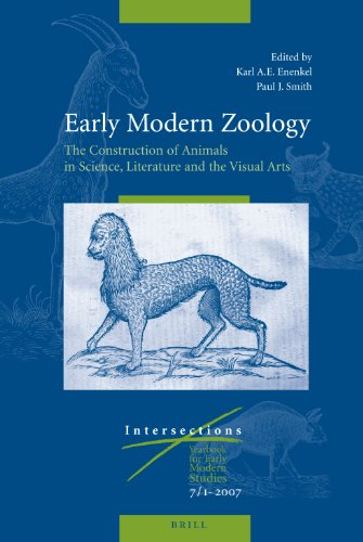 Early Modern Zoology: The Construction of Animals in Science, Literature and the Visual Arts (Intersections)