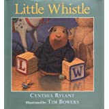 Little Whistle ~ Cynthia Rylant