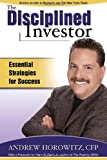 img - for The Disciplined Investor: Essential Strategies for Success book / textbook / text book