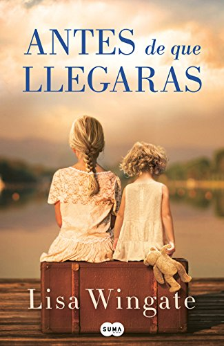 Antes de que llegaras / Before We Were Yours  [Wingate, Lisa] (Tapa Blanda)