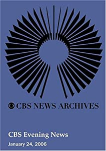 CBS Evening News (January 24, 2006)