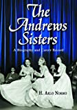 The Andrews Sisters: A Biography and Career Record