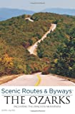 img - for Scenic Routes & Byways the Ozarks: Including The Ouachita Mountains book / textbook / text book