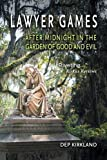 img - for Lawyer Games: After Midnight in the Garden of Good and Evil book / textbook / text book
