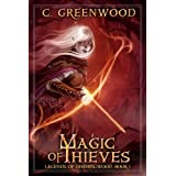 Magic of Thieves: Legends of Dimmingwood, Book I ~ C. Greenwood