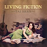 Living Fiction by Tai Shan (2014-04-01)