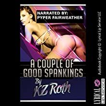 A Couple of Good Spankings: An Erotic Tale of Lesbian Submission Audiobook by KZ Roth Narrated by Piper Fairweather