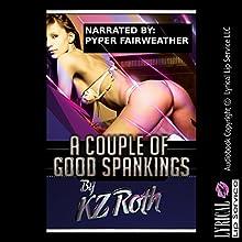 A Couple of Good Spankings: An Erotic Tale of Lesbian Submission | Livre audio Auteur(s) : KZ Roth Narrateur(s) : Piper Fairweather