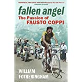 Fallen Angel: The Passion of Fausto Coppiby William Fotheringham
