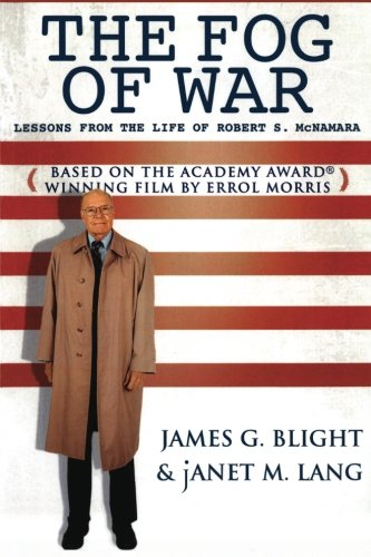 analysis of the fog of war eleven lessons by robert s mcnamara Mcnamara's staff stressed systems analysis as an aid war: eleven lessons from the life of robert s mcnamara year-old robert mcnamara, the fog of war.