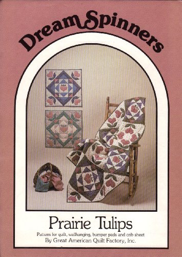 Prairie Tulips Quilt Pattern By Dream Spinners front-687296