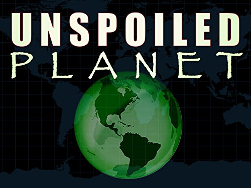 Unspoiled Planet - Season 1