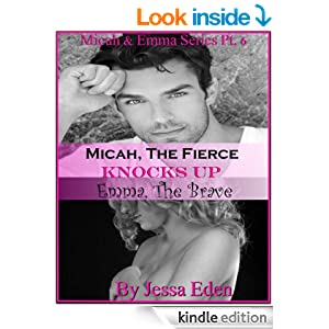 Micah, The Fierce Knocks Up Emma, The Brave (Micah & Emma Series Book 6) - Kindle edition by Jessa Eden. Literature & Fiction Kindle eBooks @ Amazon.com.