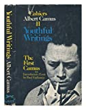img - for Youthful Writings / by Albert Camus. the First Camus : an Introductory Essay / by Paul Viallaneix ; Translated from the French by Ellen Conroy Kennedy book / textbook / text book