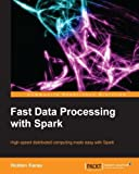 Fast Data Processing with Spark (Community Experience Distilled)