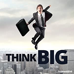Think Big Hypnosis Speech