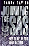 Joining The SAS: How to Get in and What It's Like Barry Davies