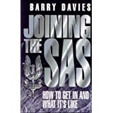Joining The SAS: How to Get in and What It's Likeby Barry Davies