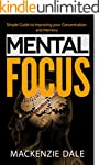 Mental Focus: Simple Guide to Improvi...