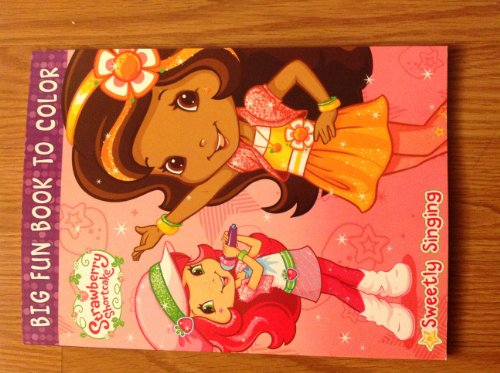 Strawberry Shortcake Big Fun Book to Color - Sweetly Singing by American Greetings