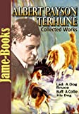 Image of Albert Payson Terhune's Collected Works: 7 Works, Lad: A Dog, Bruce, Buff: A Collie and other dog-stories, Plus More!